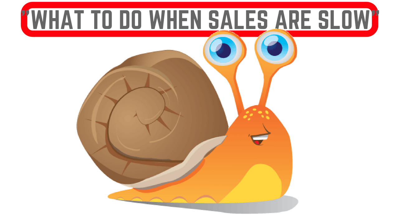 What to Do When Your Sales Are Slow