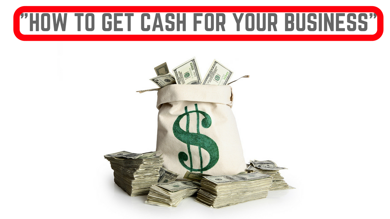 How to Get Cash for Your Business – How to Bootstrap Your Business – Finding Money for Your Business