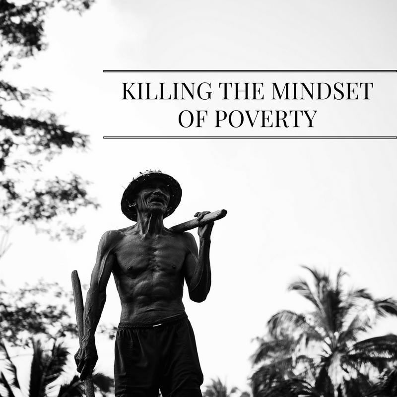 Killing The Poverty Mindset