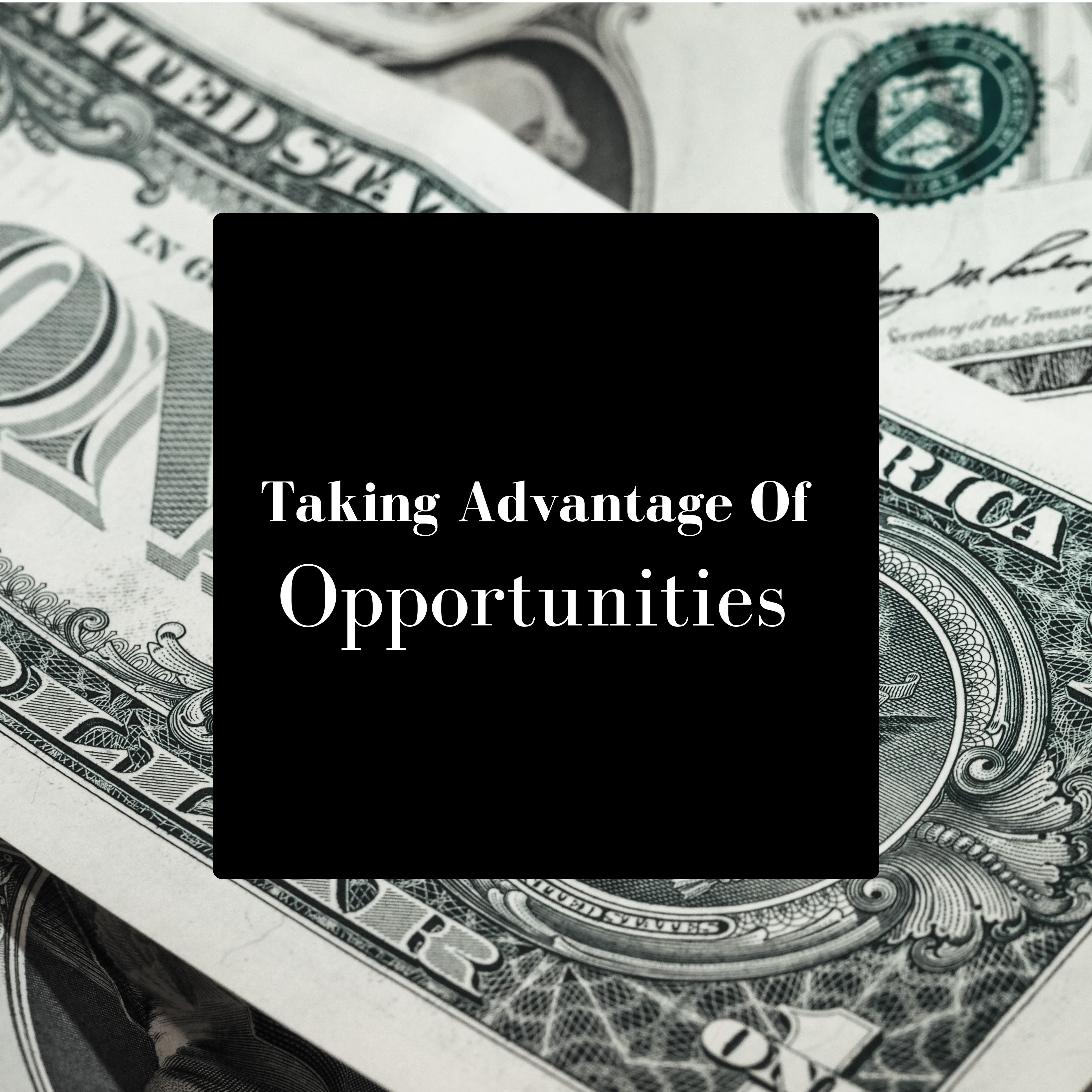 The Dollars You Throw Away – How To Take Advantage Of Opportunities