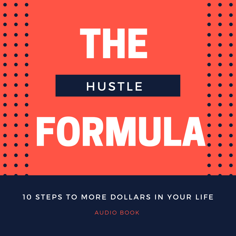 The Hustle Formula – 10 Steps To More Dollars In Your Life- Audio Book