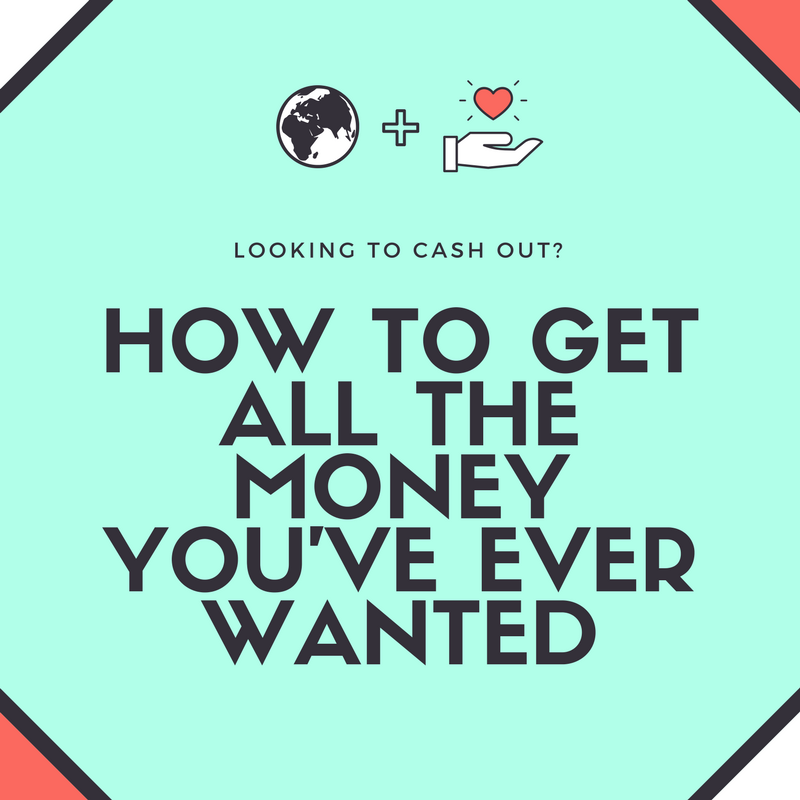 How to Get All the Money You've Ever Wanted