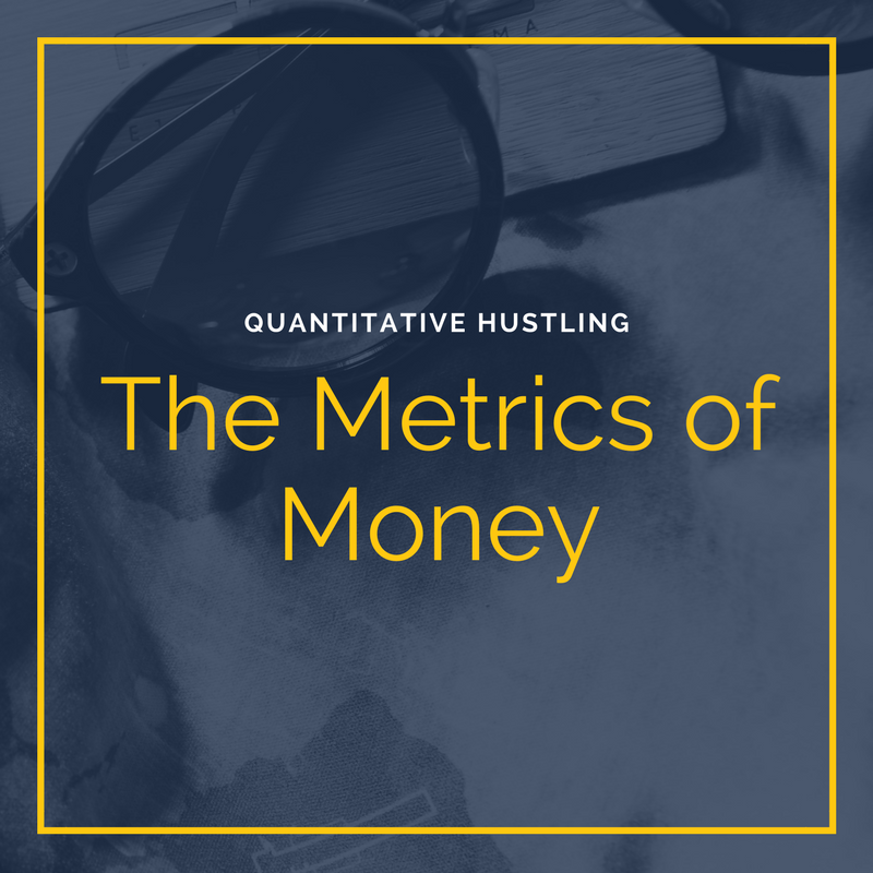 Quantitative Hustling – The Metrics of Money