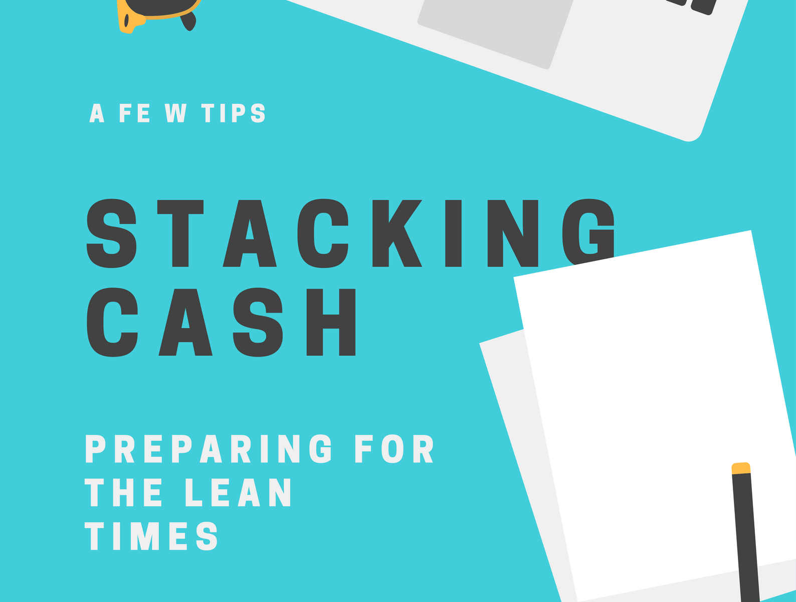 Stacking Cash Preparing for the Lean Times