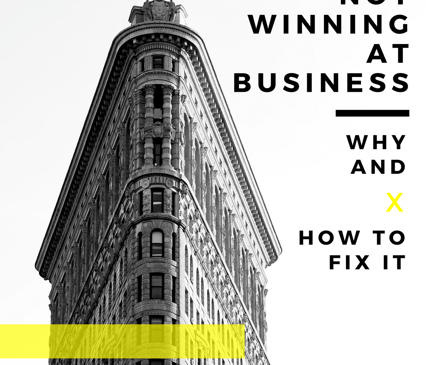 Why You Are Not Winning at Business and How to Fix It