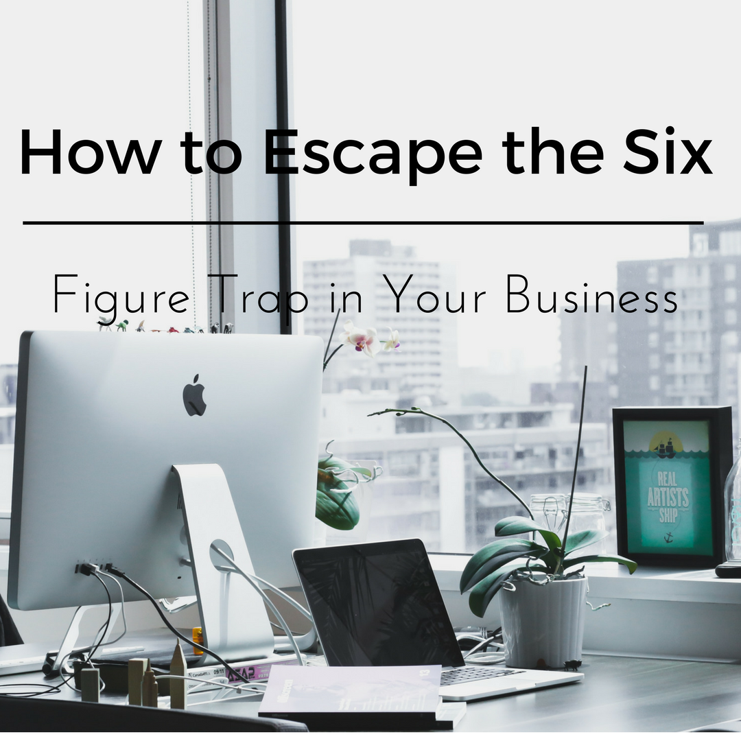 How to Escape the Six-Figure Trap in Your Business
