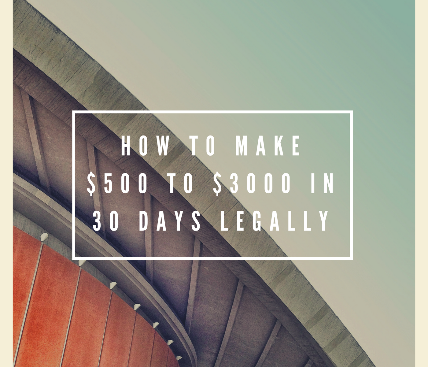 How to Make $500 to $3000 in 30 Days Lega