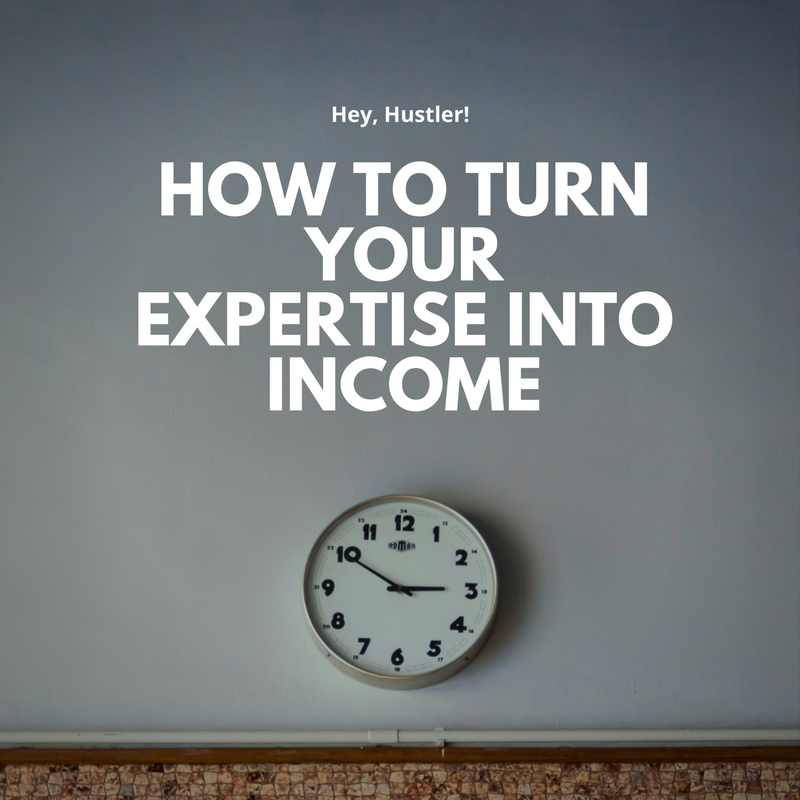 How to Turn Your Expertise into Income