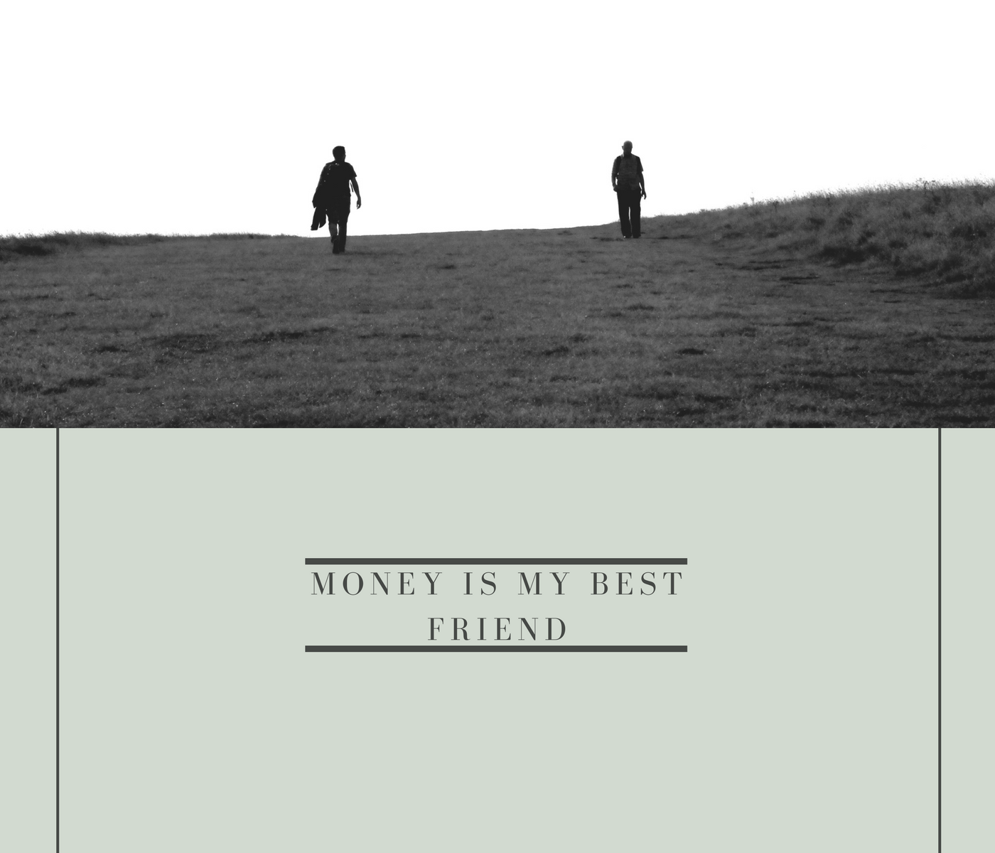 Money is My Best Friend