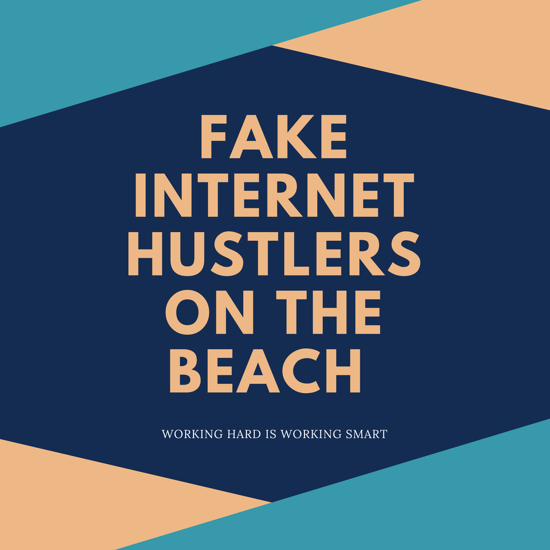Fake Internet Hustlers on the Beach Working Hard Is Working Smart