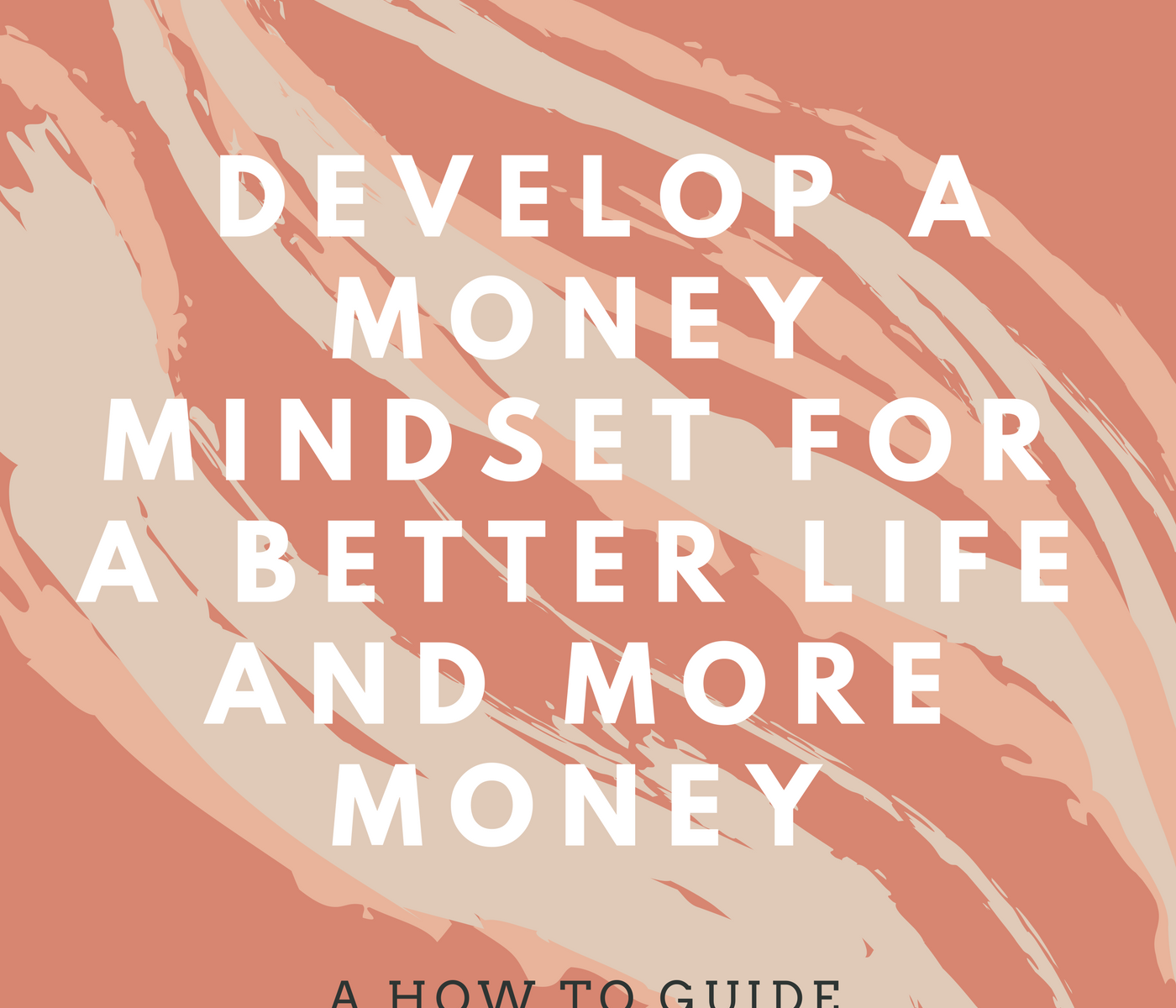 How to Develop a Money Mindset for a Better Life and More Money