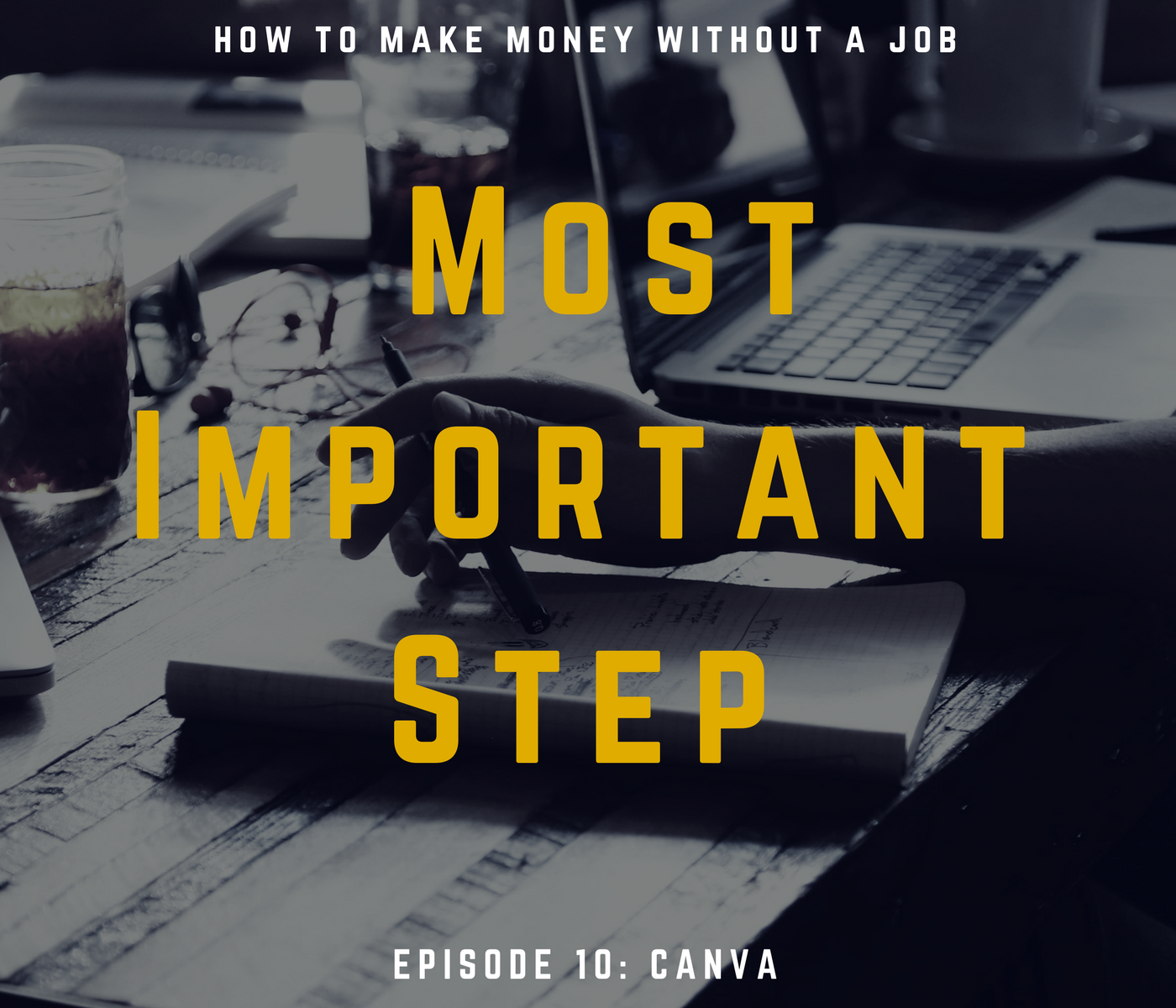 How to Make Money without a Job - The Most Important Step