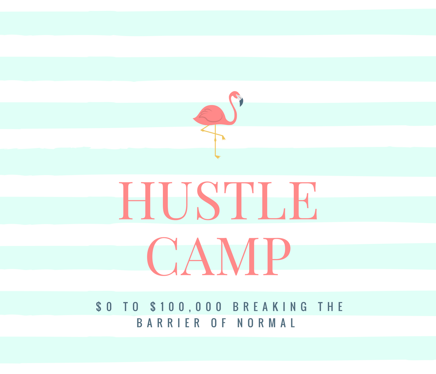 Hustle Camp $0 to $100,000 Breaking the Barrier of Normal