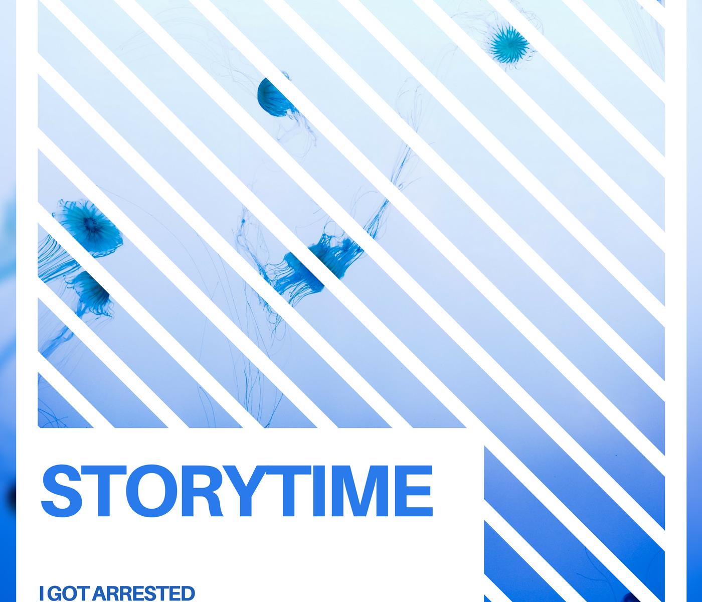 Story Time - I Got Arrested