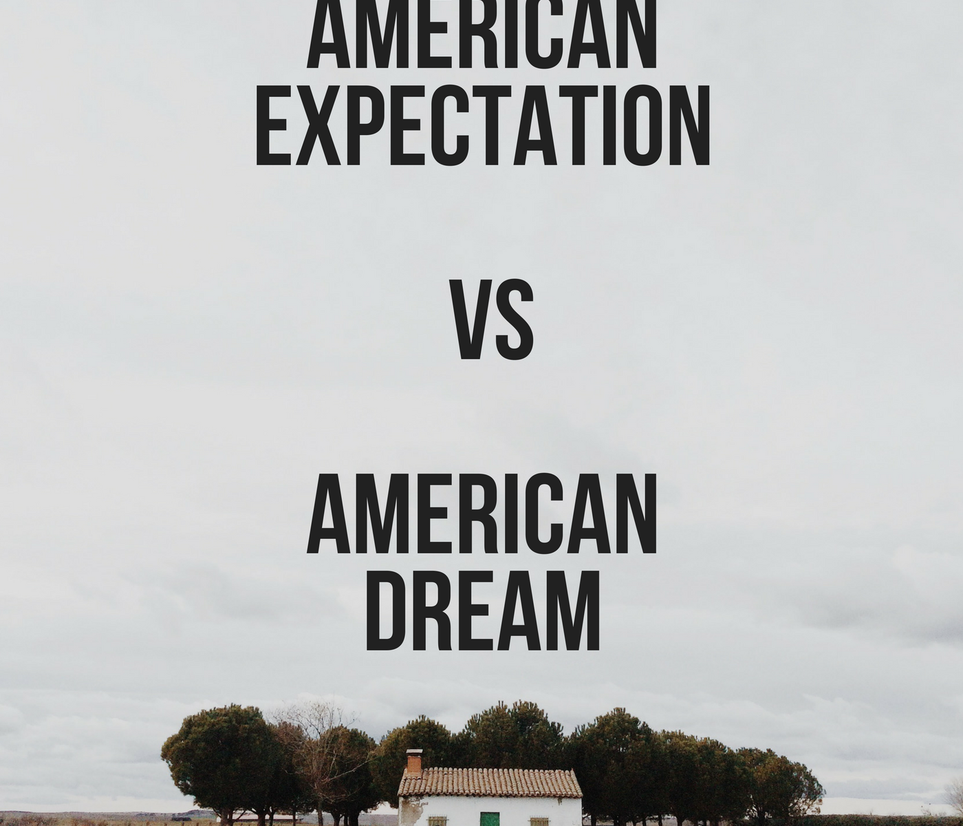 The American Expectation Versus the American Dream