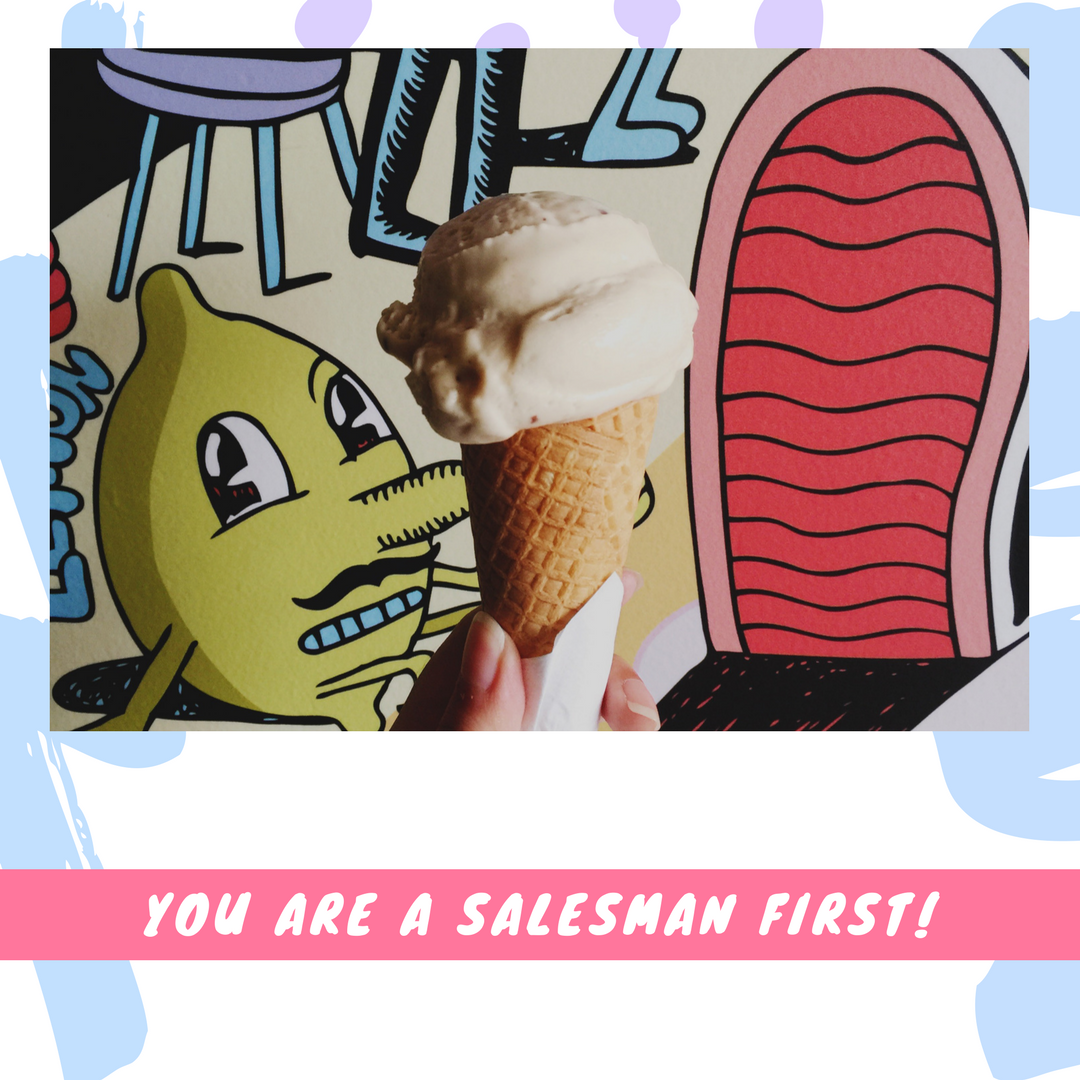 You Are a Salesman First