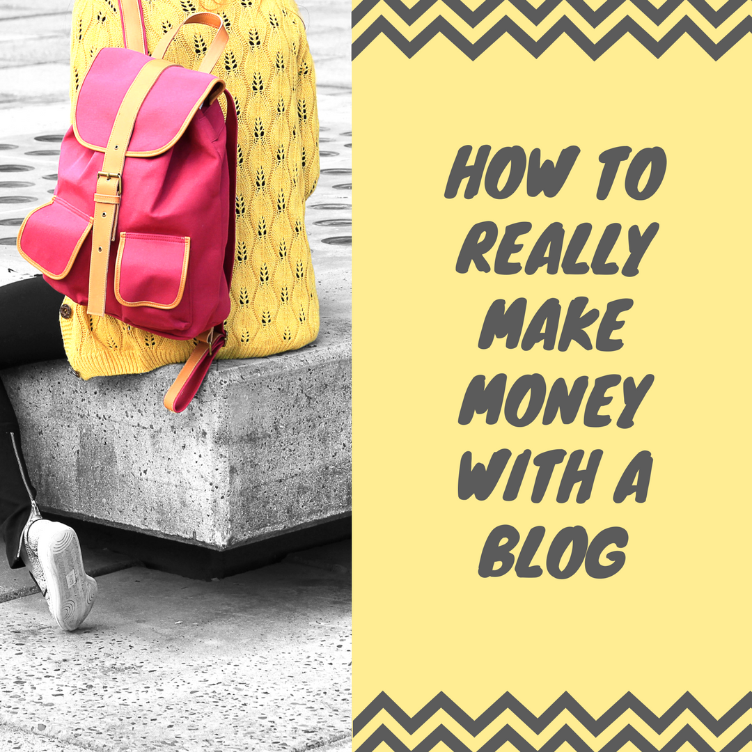 How to Really Make Money with a Blog