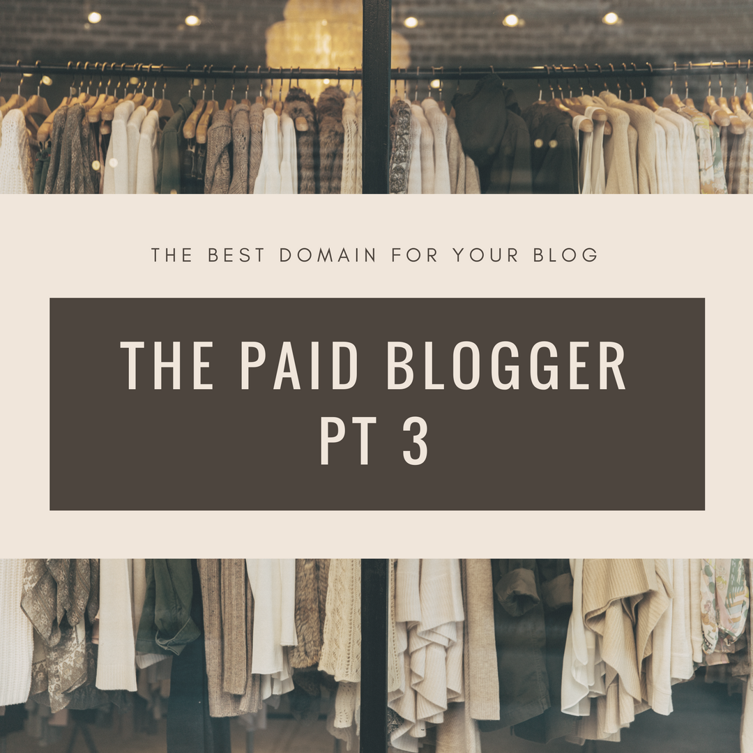 The Best Domain for your Blog – The Paid Blogger Pt 3