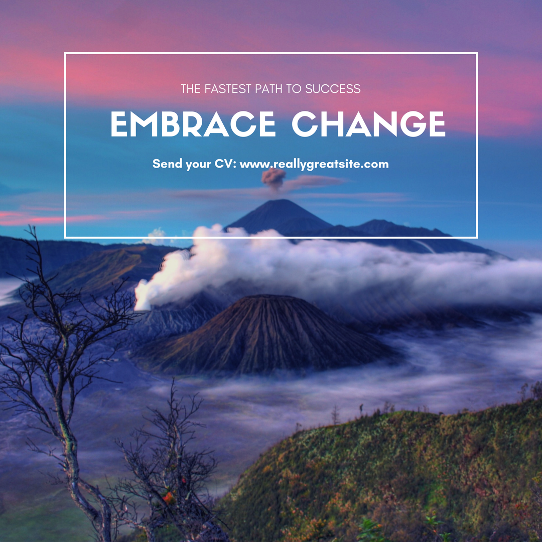 The Fastest Path to Success – Embrace Change