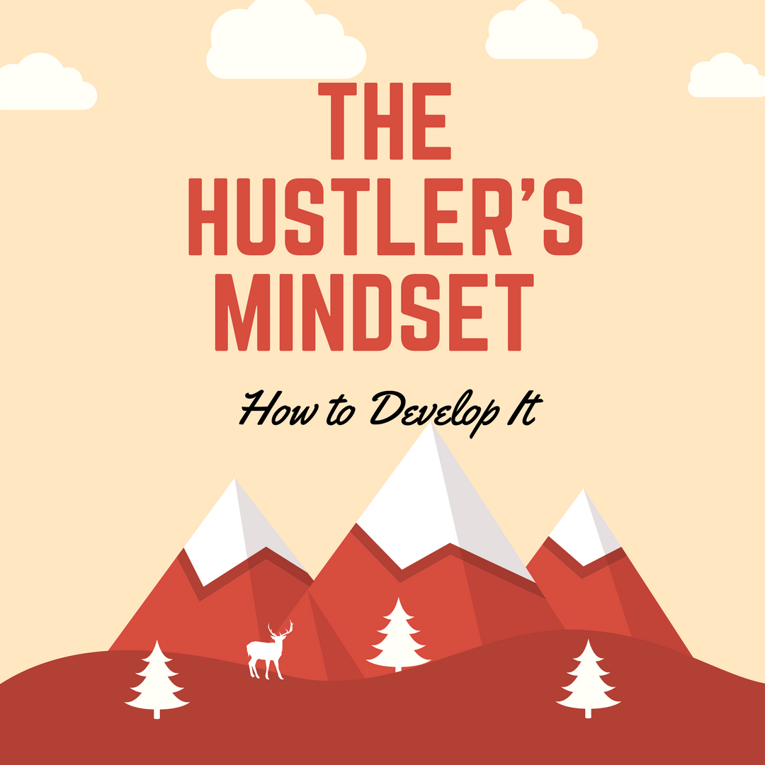 The Hustler's Mindset – How to Develop It