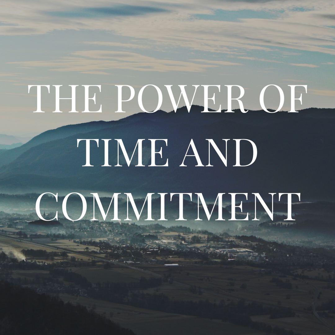 The Power of Time and Commitment
