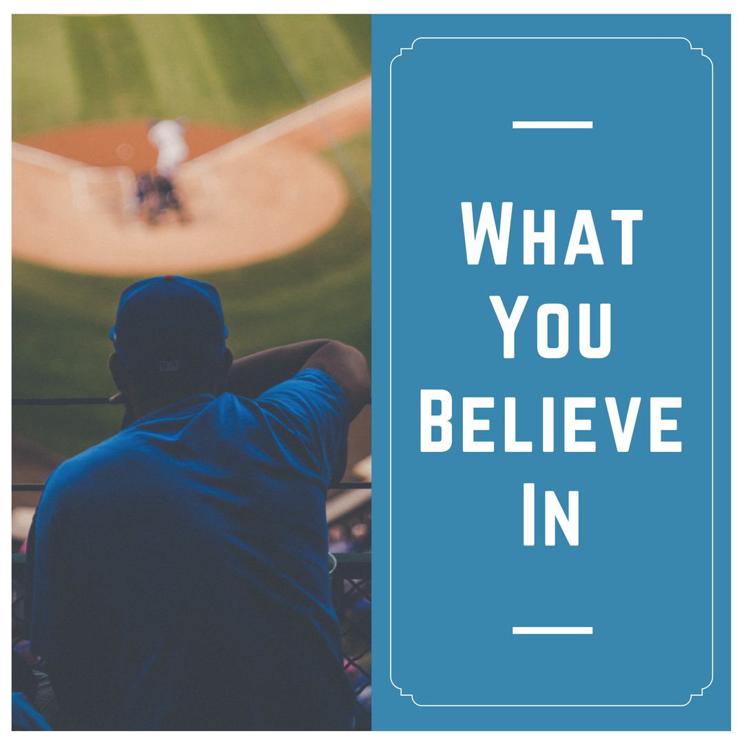 What You Believe In