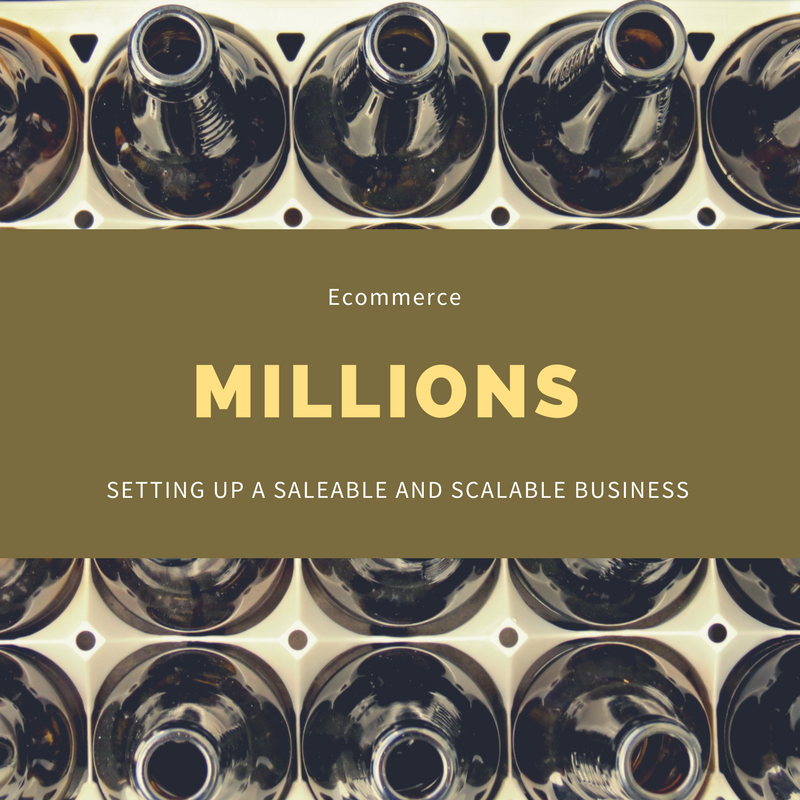 Ecommerce Millions Setting Up a Saleable and Scalable Business