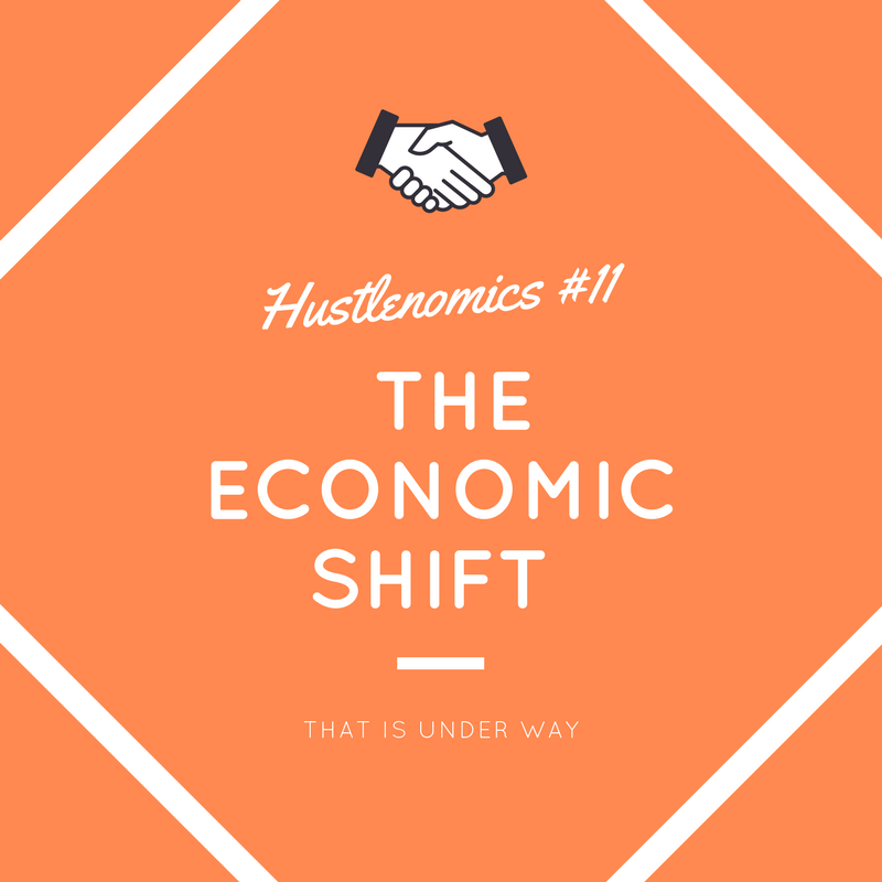 Hustlenomics #11 How to Prepare for the Economic Shift That Is Under Way