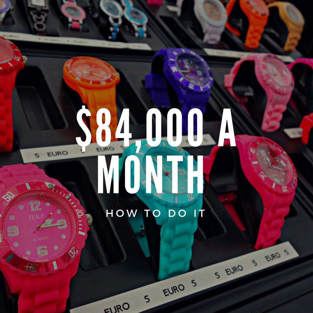 $84,000 a Month – How to Do It