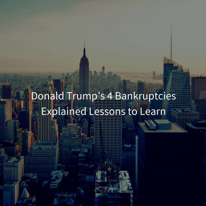 Donald Trump's 4 Bankruptcies Explained Lessons to Learn