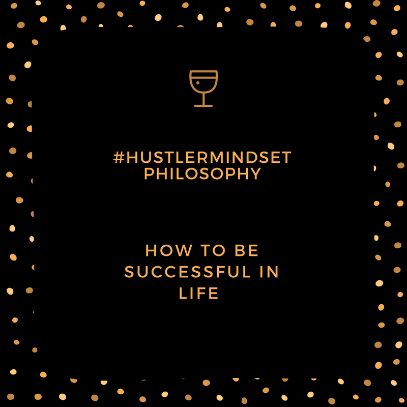 How to Be Successful in Life #hustlermindsetphilosophy