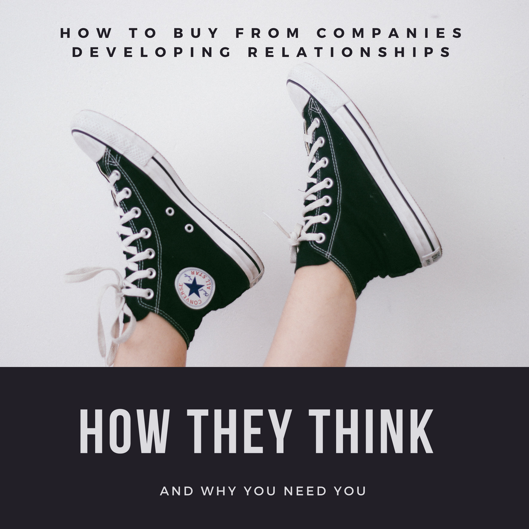 How to Buy from Companies Developing Relationships – How They Think and Why You Need To