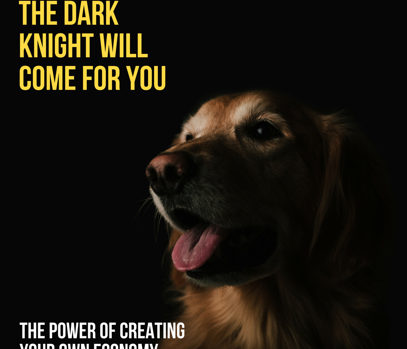 The Dark Knight Will Come for You – The Power of Creating Your Own Economy