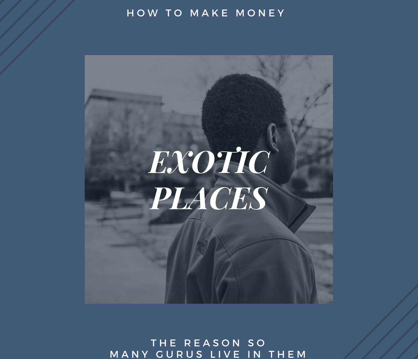 The Reason So Many How to Make Money Gurus Live in Exotic Places