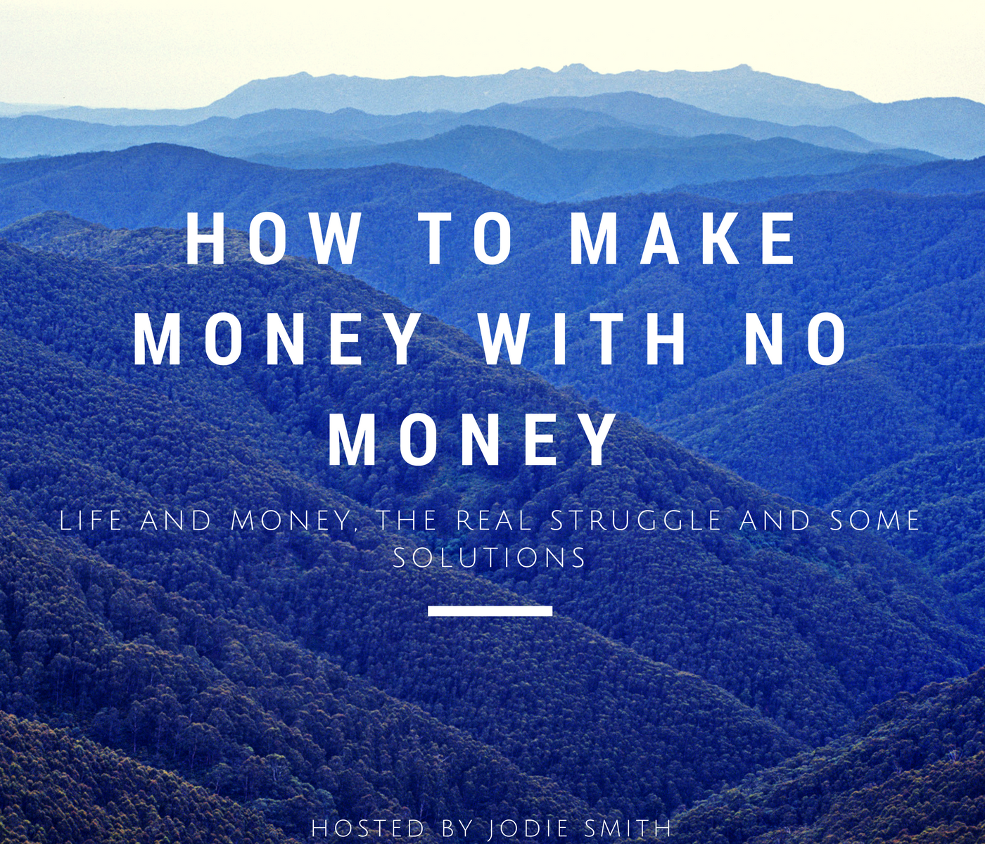 How to Make Money with No Money – Life and Money, the Real Struggle and Some Solutions